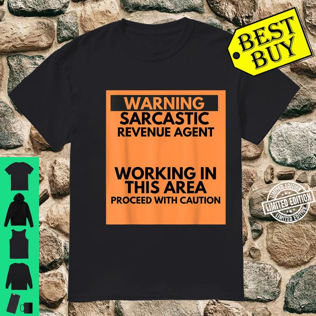 Warning Sarcastic Revenue Agent Occupation Shirt