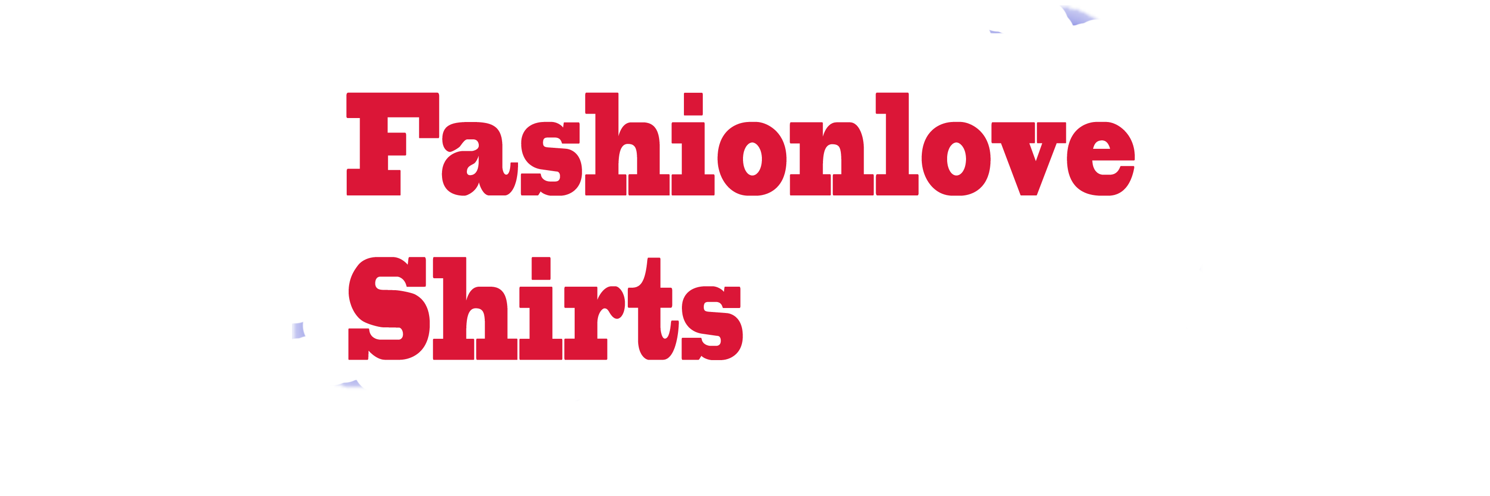 Fashionloveshirts